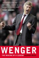 Wenger: The Making of a Legend (Hardback)