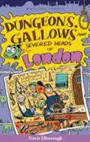 Dungeons, Gallows and Severed Heads of London (Paperback)