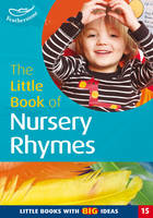 The Little Book of Nursery Rhymes: Little Books with Big Ideas - Little Books No. 15 (Paperback)