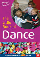 The Little Book of Dance: Little Books with Big Ideas - Little Books No. 33 (Paperback)