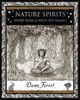 Nature Spirits: Wyrd Lore and Wild Fey Magic (Paperback)