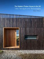 Timber The Modern Timber House in the UK: New Paradigms and Technologies (Paperback)
