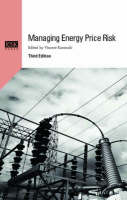 Managing Energy Price Risk: The New Challenges and Solutions (Hardback)