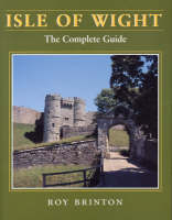 Isle of Wight: The Complete Guide (Paperback)