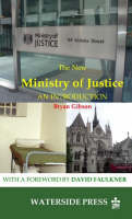 The New Ministry of Justice: An Introduction (Paperback)