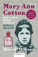 Mary Ann Cotton: Britain's First Female Serial Killer (Paperback)