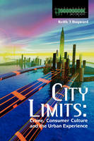 City Limits: Crime, Consumer Culture and the Urban Experience (Paperback)