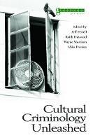 Cultural Criminology Unleashed (Paperback)