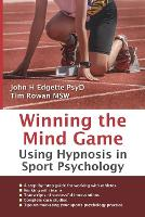Winning the Mind Game: Using Hypnosis in Sport Psychology (Paperback)