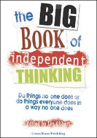 The Big Book of Independent Thinking: Do things no one does or do things everyone does in a way no one does (Paperback)