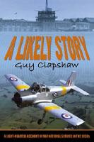 A Likely Story: A Light-hearted Account of RAF National Service in the 1950s (Paperback)
