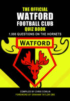 The Official Watford Quiz Book: 1,000 Questions on the Hornets (Paperback)