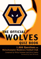 The Official Wolves Quiz Book: 1,000 Questions on Wolverhampton Wanderers Football Club (Hardback)