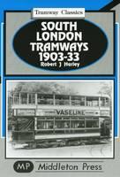 South London Tramways 1903-33 (Hardback)