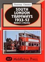 South London Tramways 1933-52 (Hardback)