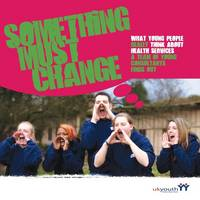 Young Consultants Report: What Young People Really Think of Health Services: a Team of Young Consultants Find Out (Paperback)
