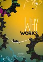 Why Work?: Arguments for the Leisure Society 2016 (Paperback)