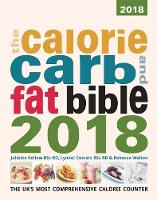 The Calorie, Carb and Fat Bible 2018 2018: The UK's Most Comprehensive Calorie Counter (Paperback)