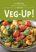 Veg-Up!: Easy Meat Free, Calorie Counted Recipes for Everyone (Paperback)