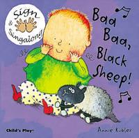 Baa, Baa, Black Sheep!: BSL (British Sign Language) - Sign & Singalong (Board book)