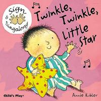 Twinkle, Twinkle, Little Star: BSL (British Sign Language) - Sign & Singalong (Board book)