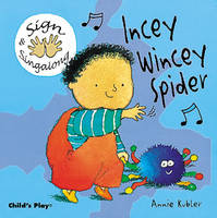 Incey Wincey Spider: BSL (British Sign Language) - Sign & Singalong (Board book)