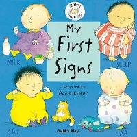 My First Signs: BSL (British Sign Language) - Baby Signing (Board book)