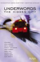Underwords: The Hidden City: The Booktrust London Short Story Competition Anthology (Paperback)