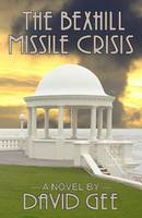 The Bexhill Missile Crisis (Paperback)
