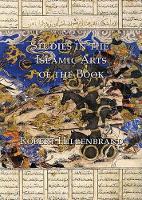 Studies in the Islamic Arts of the Book (Hardback)