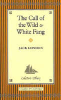 """""""The Call of the Wild"""" and """"White Fang"""""""
