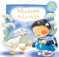 Whatever is Lovely: Based on Philippians 4:4-9 - Pupfish Series (Board book)