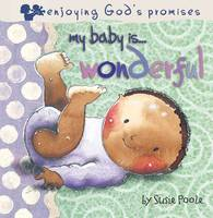 My Baby Is...Wonderful - My Baby is (Board book)