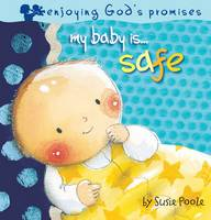 My Baby Is...Safe - My Baby is (Board book)