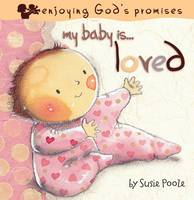 My Baby Is...Loved - My Baby is (Board book)