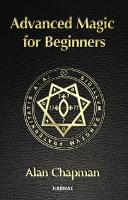 Advanced Magick for Beginners (Paperback)