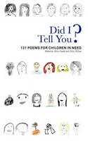 Did I Tell You?: 131 Poems for Children in Need (Paperback)