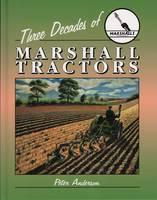 Three Decades of Marshall Tractors (Hardback)
