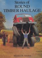 Stories of Round Timber Haulage