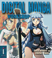 Digital Manga Workshop: An Artist's Guide to Creating Manga Illustrations on Your Computer (Paperback)