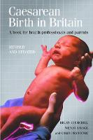 Caesarean Birth in Britain, 10 Years on: A Book for Health Professionals and Parents - Health S. (Paperback)