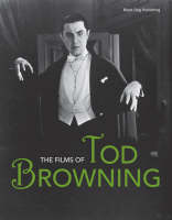 The Films of Tod Browning (Paperback)