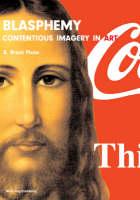 Blasphemy: Art That Offends (Hardback)