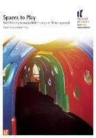 Spaces to Play: More Listening to Young Children Using the Mosaic Approach (Paperback)