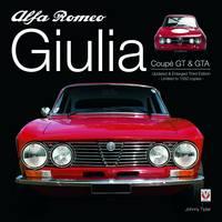 Alfa Romeo Giulia GT & GTA (Hardback)