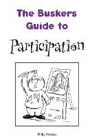 The Busker's Guide to Participation - The Busker's Guides (Paperback)