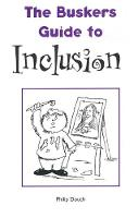 The Busker's Guide to Inclusion - The Busker's Guides (Paperback)