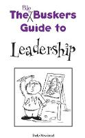 The Big Busker's Guide to Leadership - The Busker's Guides (Paperback)