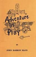 Adventure in Play - Common Threads Playwork Classics 1 (Paperback)