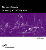 Northern Sinfonia: A Magic of its Own (Paperback)